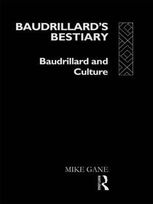 Baudrillard's Bestiary by Mike Gane