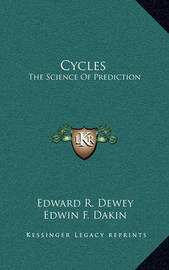 Cycles: The Science of Prediction by Edward R Dewey