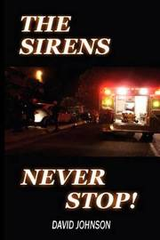 The Sirens Never Stop by David Johnson