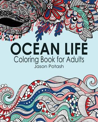 Ocean Life Coloring Book for Adults by Jason Potash