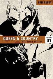Queen & Country The Definitive Edition Volume 1 by Greg Rucka
