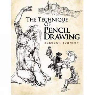 The Technique of Pencil Drawing by Borough Johnson