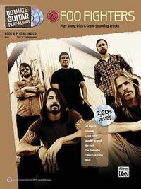 Ultimate Guitar Play-Along Foo Fighters: Authentic Guitar Tab, Book & 2 Enhanced CDs by Alfred Publishing