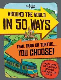 Around the World in 50 Ways by Lonely Planet Kids image
