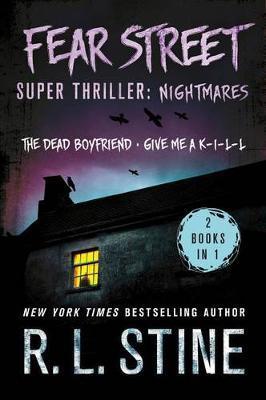 Fear Street Super Thriller: Nightmares by R.L. Stine