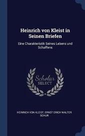 Heinrich Von Kleist in Seinen Briefen by Heinrich Von Kleist