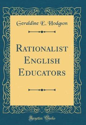 Rationalist English Educators (Classic Reprint) by Geraldine E. Hodgson
