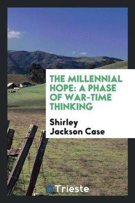 The Millennial Hope by Shirley Jackson Case
