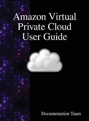 Amazon Virtual Private Cloud User Guide by Documentation Team