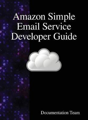 Amazon Simple Email Service Developer Guide by Documentation Team image