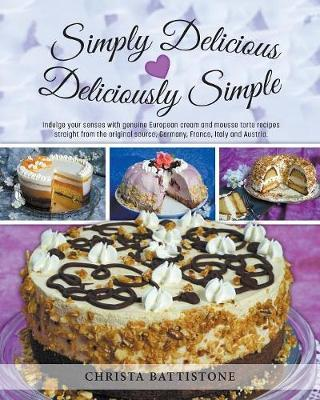 Simply Delicious, Deliciously Simple by Christa Battistone image