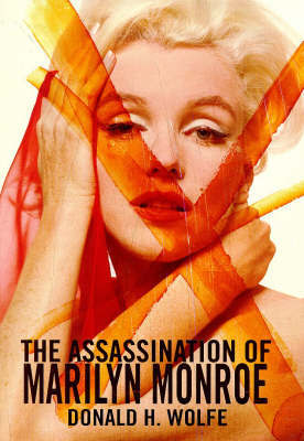 The Assassination Of Marilyn Monroe by Donald H. Wolfe image