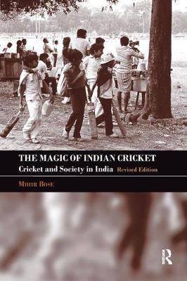 The Magic of Indian Cricket by Mihir Bose