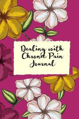 Dealing with Chronic Pain Journal by Marinova Journals