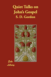 Quiet Talks on John's Gospel by S.D.Gordon image