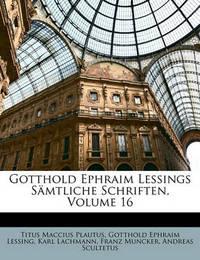 Gotthold Ephraim Lessings Smtliche Schriften, Volume 16 by Gotthold Ephraim Lessing