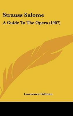 Strauss Salome: A Guide to the Opera (1907) by Lawrence Gilman image