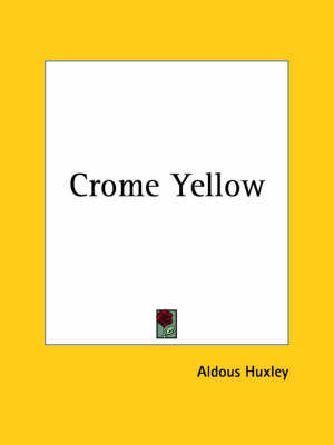 Crome Yellow (1922) by Aldous Huxley