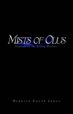 Mists of Olus by Derrick Edgar James