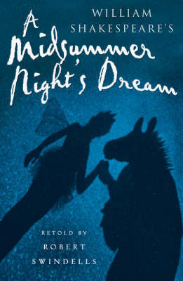 A Midsummer Night's Dream by Robert Swindells