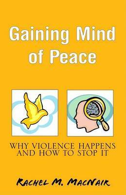Gaining Mind of Peace by Rachel M MacNair