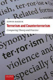Terrorism and Counterterrorism Studies: Comparing Theory and Practice by Edwin Bakker (Leiden University)