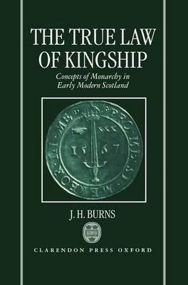 The True Law of Kingship by J.H. Burns image