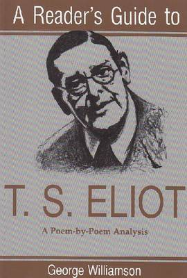 Reader's Guide to T.S. Eliot by George Williamson image