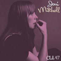 Club 47 by Joni Mitchell