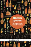 Brown Booze by Michael Butt