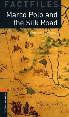 Oxford Bookworms Library Factfiles: Level 2:: Marco Polo and the Silk Road by Janet Hardy Gould image