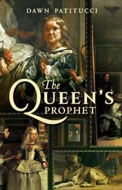 The Queen's Prophet by Dawn Patitucci