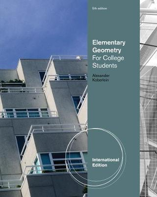 Elementary Geometry for College Students, International Edition by Daniel C Alexander image