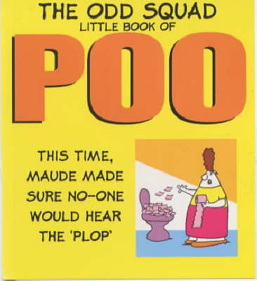 The Odd Squad Little Book of Poo by Allan Plenderleith