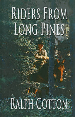 Riders from Long Pines by Ralph W Cotton image