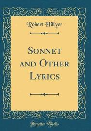 Sonnet and Other Lyrics (Classic Reprint) by Robert Hillyer image