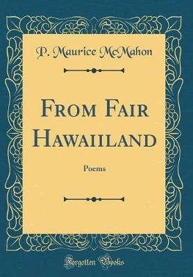 From Fair Hawaiiland by P Maurice McMahon