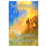 Somewhere in Time by Richard Matheson
