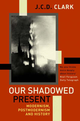 Our Shadowed Present by Jonathan Clark image