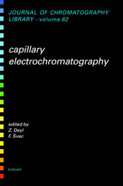 Capillary Electrochromatography: Volume 62 by F. Svec