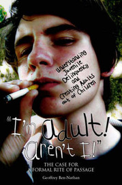"""""""I'm Adult! Aren't I!"""" by Geoffrey Ben-Nathan"""
