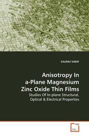 Anisotropy in A-Plane Magnesium Zinc Oxide Thin Films by GAURAV SARAF image