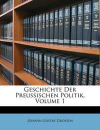 Geschichte Der Preussischen Politik, Volume 1 by Johann Gustav Droysen