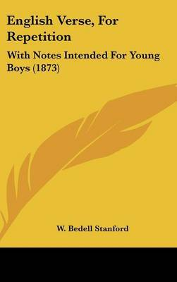 English Verse, For Repetition: With Notes Intended For Young Boys (1873) by W Bedell Stanford image
