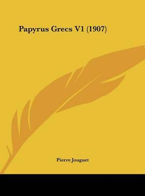 Papyrus Grecs V1 (1907) by Pierre Jouguet image