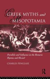 Greek Myths and Mesopotamia by Charles Penglase image