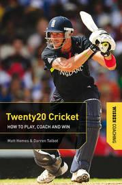 Twenty20 Cricket by Matt Homes
