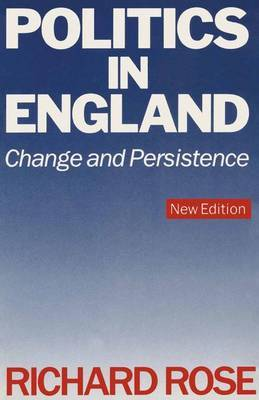 Politics in England - Change and Persistence by Richard Rose