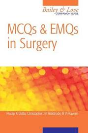 MCQs and EMQs in Surgery: A Bailey & Love Companion Guide by Christopher Bulstrode image