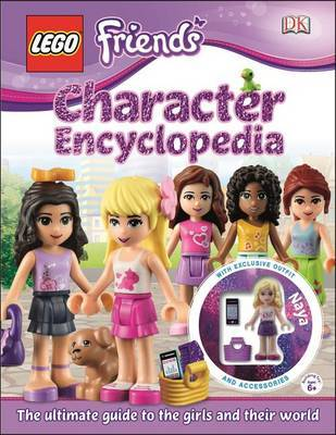 Lego Friends: Character Encyclopedia (with Exclusive Minifigure!) by Catherine Saunders